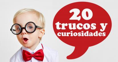 20 trucos y curiosidades